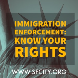 IMMIGRATION ENFORCEMENT: Know Your Rights