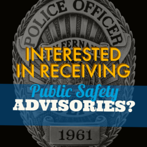 Public Safety Advisories - Interested in Receiving