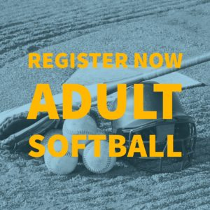 Register Now Adult Softball