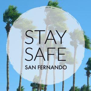 STAY SAFE SAN FERNANDO WINDY CONDITIONS