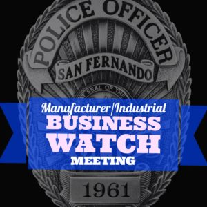 BUSINESS WATCH MEETING MANUFACTURER & INDUSTRIAL AREA