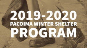 2019-2020 PACOIMA WINTER SHELTER PROGRAM