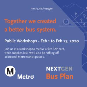 METRO NEXTGEN BUS PLAN PUBLIC WORKSHOPS
