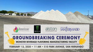 MONSTER BEVERAGE FLAVORING MANUFACTURING FACILITY GROUNDBREAKING CEREMONY