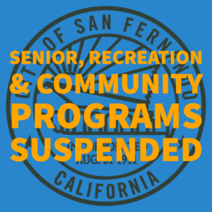 SENIOR, RECREATION & COMMUNITY PROGRAMS SUSPENDED