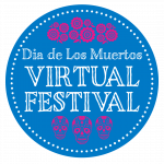 Dia de Los Muertos Virtual Festival